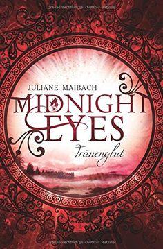 Midnight Eyes: Tränenglut von Juliane Maibach http://www.amazon.de/dp/3000507027/ref=cm_sw_r_pi_dp_KblOwb1JQYHDB