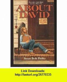 ABOUT DAVID (9780440900221) Susan Beth Pfeffer , ISBN-10: 0440900220  , ISBN-13: 978-0440900221 ,  , tutorials , pdf , ebook , torrent , downloads , rapidshare , filesonic , hotfile , megaupload , fileserve