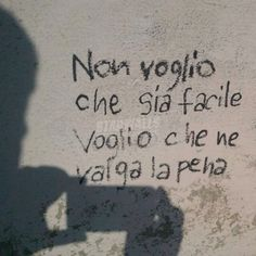 Scritte sui Muri Voglio Graffiti Quotes, Graffiti Writing, Italian Phrases, Italian Quotes, Romantic Quotes, Love Quotes, Canvas Art Quotes, Serious Quotes, Daily Wisdom