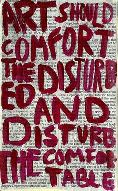 I think I prefer disturbing the comfortable :/ Great Quotes, Inspirational Quotes, Smart Quotes, Kunstjournal Inspiration, Typography Inspiration, Art Journal Inspiration, Pretty Words, Wise Words, Life Quotes
