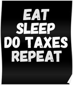 'Eat Sleep Do Taxes - Funny CPA Accountant Gift Tax' T-Shirt by alexmichel Funny Friday Memes, Friday Humor, Monday Memes, Funny Accounting Quotes, Funny Quotes, Tax Memes, Taxes Humor, Accountability Quotes, Funny Sms
