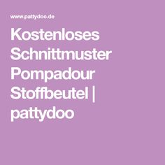 Kostenloses Schnittmuster Pompadour Stoffbeutel | pattydoo