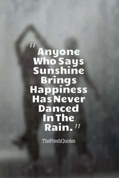 Rain Quotes, Romantic Rain Quotes and Happy Rainy Day quotes - Sport interests Happy Rain Quotes, Funny Rain Quotes, Romantic Rain Quotes, Life Quotes Love, Quotes To Live By, Quotes About Rain, Quotations About Rain, Happy Memories Quotes, Love Rain Quotes