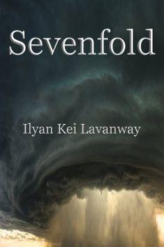 Sevenfold by Ilyan Lavanway, http://www.amazon.com/dp/B00EMMD36U/ref=cm_sw_r_pi_dp_.60gsb0SHSCQY