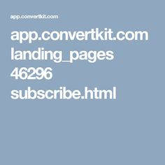 app.convertkit.com landing_pages 46296 subscribe.html
