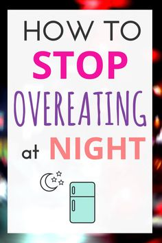 If eating at night is keeping you from reaching your health and weight loss goals, this post can offer some tips to help you break the pattern and stop overeating at night! Quick Weight Loss Tips, Weight Loss Help, Losing Weight Tips, Weight Loss Goals, Weight Loss Transformation, Weight Loss Program, Healthy Weight Loss, Weight Gain, How To Lose Weight Fast