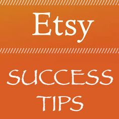 Etsy Success Tips:  What I Learned In My First Month (Or Two) Running An Etsy Shop