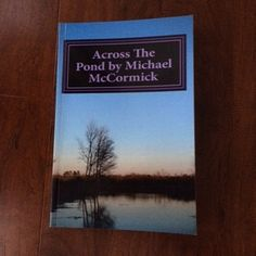 Across The Pond by Michael McCormick is a novella about a young American who fights for his country during the Vietnam war, only to be rejected and ostracized when he comes home.
