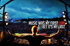 Music was my first love... and I bet it will be my last. #edm #rageon