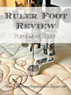 Amy's Free Motion Quilting Adventures: A Ruler Foot Alternative: Parrs Reel Ruler
