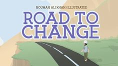 Road to Change | Nouman Ali Khan | illustrated