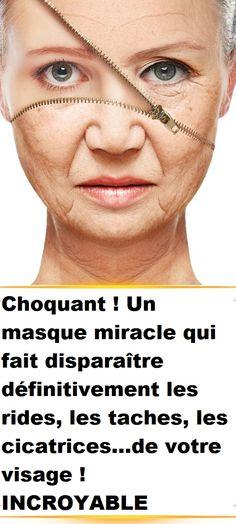 Choquant ! Un masque miracle qui fait disparaître définitivement les rides, les taches, les cicatrices…de votre visage ! INCROYABLE