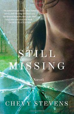 Still Missing: Chevy Stevens: 9780312573577: Amazon.com: Books