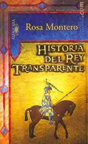 Historia del rey transparente.  Rosa Montero.