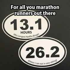 Marathons I can relate to!