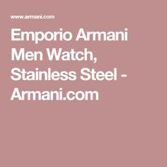 Emporio Armani Men Watch, Stainless Steel - Armani.com