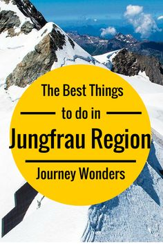 The best things to do in #Jungfrau Region #Switzerland