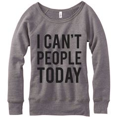 Metallic Gold Print I Can't People Today Wideneck Fleece Sweatshirt... ($33) ❤ liked on Polyvore featuring tops, hoodies, sweatshirts, grey, women's clothing, off shoulder tops, sweater pullover, off the shoulder sweatshirt, print sweatshirt and grey sweatshirt