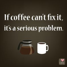 funny quotes - 10 Coffee quotes to save your soul at work I Love Coffee Coffee Wine, Coffee Talk, Coffee Is Life, I Love Coffee, Coffee Break, Coffee Drinks, My Coffee, Morning Coffee, Coffee Shop