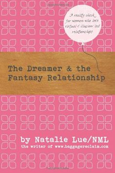 The Dreamer and the Fantasy Relationship by Natalie Lue http://www.amazon.com/dp/1492832529/ref=cm_sw_r_pi_dp_FrInvb0478WEG