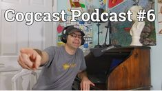 Cogcast Podcast Episode #6 Replay - We talk about gardening, baby goats,...