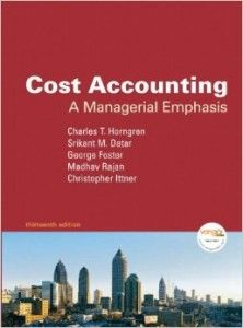 Textbook Solutions Manual for Cost Accounting A Managerial Emphasis 13th Edition by Horngren INSTANT DOWNLOAD