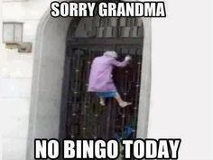 Sorry Grandma, No Bingo Today, Click the link to view today's funniest pictures!