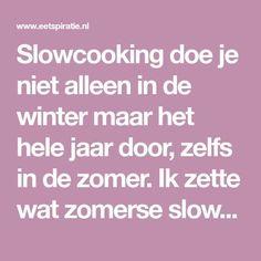 Slowcooking doe je niet alleen in de winter maar het hele jaar door, zelfs in de zomer. Ik zette wat zomerse slowcooker gerechten op een rijtje.