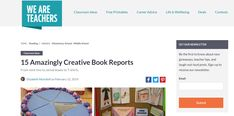 This article details 15 creative ways students could present a book report. This is to make a seemingly tedious task more accessible for the students.