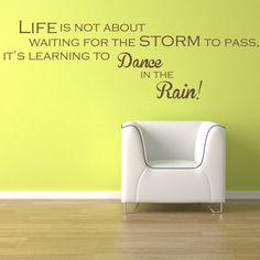 Wall Decal Life Is Not About Waiting For The Storm To Pass It's Learning To Dance In The Rain Expressions Quote Phrase Lettering
