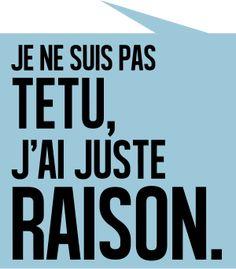 personnaliser tee shirt JE NE SUIS PAS TETU J'AI JUSTE RAISON