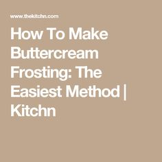 How To Make Buttercream Frosting: The Easiest Method | Kitchn