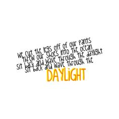 DAYLiGHT- matt and kim lyrics! ❤ liked on Polyvore