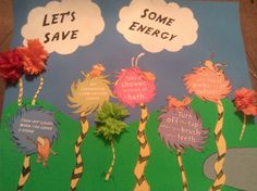 Made my own The Lorax Bulletin Board. This one is about saving energy