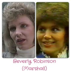 Beverly Robinson (nee Marshall) Lisa Armytage - 1987 Shaunna O'Grady - 1988-1990, 2005