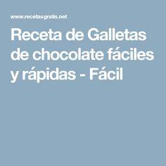 Receta de Galletas de chocolate fáciles y rápidas - Fácil
