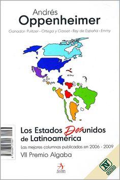 Los Estados desunidos de Latinoamerica. Andres Oppenheimer