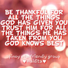 Be thankful Me Quotes, Trust, Thankful, Calm, God, Dios, Ego Quotes, The Lord