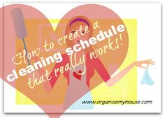 How to create a cleaning schedule that really works! www.organisemyhouse.com