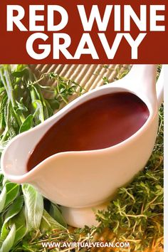 Not your average Red Wine Gravy! This one is infused with sweet vegetable Best Vegan Recipes, Vegan Dinner Recipes, Vegan Dinners, Vegan Desserts, Thanksgiving Drinks, Vegan Thanksgiving, Vegan Appetizers, Appetizer Recipes, Red Wine Gravy