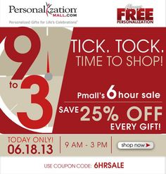PersonalizationMall is having a flash sale! Shop today (6/18/13) from 9am-3pm and get 25% off EVERY GIFT on their site! They have amazing personalized wedding gifts, baby gifts, home decor and a whole lot more!