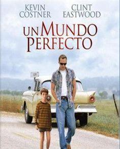 Ver Un mundo perfecto (A Perfect World) Online y Descargar Película Completa Gratis Online Por Internet Hd 1080p Con Descarga en Mega en la Mejor Calidad