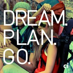 Dream. Plan. Go.