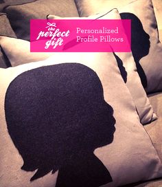 DIY: Easy Profile or Silhouette Pillows. A wonderful personalized gift!