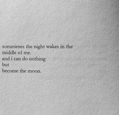 I can do nothing but become the moon