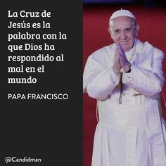 20160325 La Cruz de Jesús es la palabra con la que Dios ha respondido al mal en el mundo - Papa Francisco @Candidman instagram