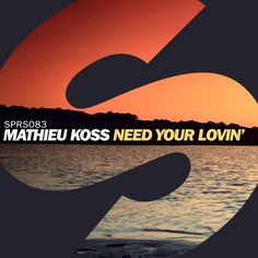 Mathieu Koss - Need Your Lovin' (Out now) by Spinnin' Records | Free Listening on SoundCloud