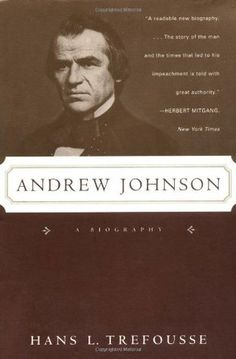 Andrew Johnson: A Biography by Hans L. Trefousse