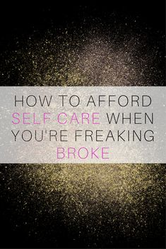 How to Afford Self Care When You're Broke - Radical Transformation Project