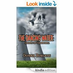 Amazon.com: The Dancing Water: Ghosts of Chernobyl eBook: Donna Burgess: Books